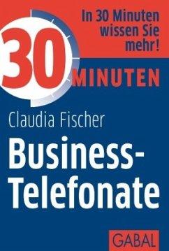 30 Minuten Business-Telefonate - Fischer, Claudia