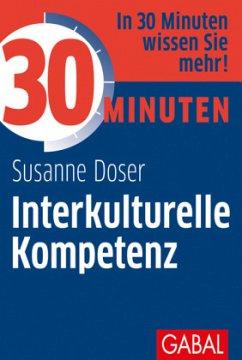 30 Minuten Interkulturelle Kompetenz - Doser, Susanne