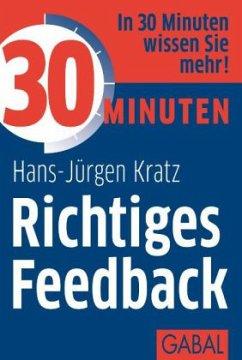 30 Minuten Richtiges Feedback - Kratz, Hans-Jürgen