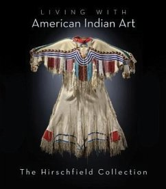 Living with American Indian Art: The Hirschfield Collection - Hirschfield, Alan; Winchell, Terry