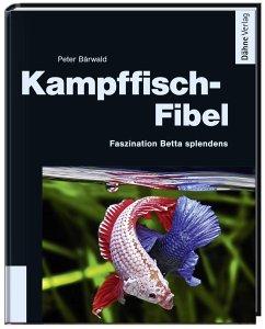 Kampffisch-Fibel - Bärwald, Peter