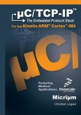 uC/TCP-IP, The Embedded Protocol Stack for the Kinetis ARM Cortex-M4