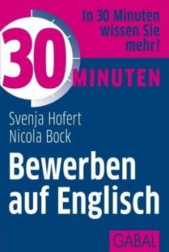 30 Minuten Bewerben auf Englisch - Hofert, Svenja; Bock, Nicola