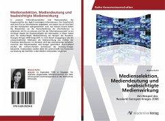 Medienselektion, Mediendeutung und beabsichtigte Medienwirkung