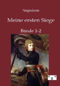 Meine ersten Siege - Napoleon I. Bonaparte, Kaiser