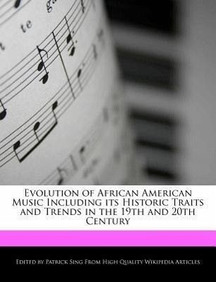 the evolution of american music Music players have evolved dramatically from the late 19th century to today their evolution has changed size, shape, and function, from the phonograph to the iphone.