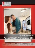 Introduction to Adobe Flash Professional CS6: Complete Coverage of the Adobe Certified Associate Exam: Rich Media Communication Using Adobe Flash Prof