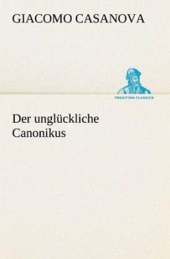 Der unglückliche Canonikus