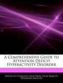 A Comprehensive Guide to Attention Deficit Hyperactivity Disorder
