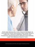 State and Municipal Level Health Reforms in the United States Including Fair Share Health Care ACT, Healthy Howard, Healthy San Francisco, Massachuset