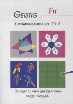 Geistig Fit Aufgabensammlung 2012