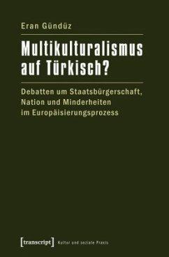 Multikulturalismus auf Türkisch? - Gündüz, Eran
