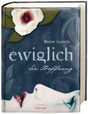 Die Hoffnung / Ewiglich Trilogie Bd.2