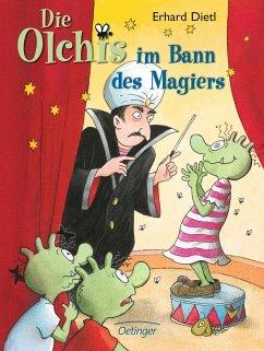 Die Olchis im Bann des Magiers / Die Olchis-Kinderroman Bd.6 - Dietl, Erhard