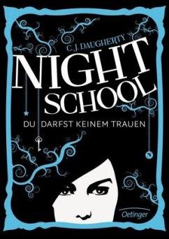 Du darfst keinem trauen / Night School Bd.1 - Daugherty, C. J.