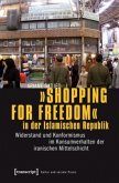 »Shopping for Freedom« in der Islamischen Republik