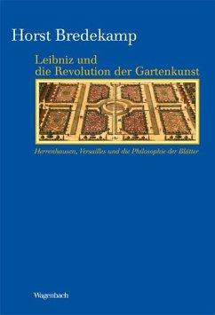 Leibniz und die Revolution der Gartenkunst - Bredekamp, Horst