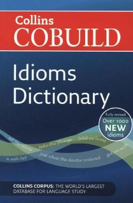 cobuild idioms dictionary englisches buch b. Black Bedroom Furniture Sets. Home Design Ideas