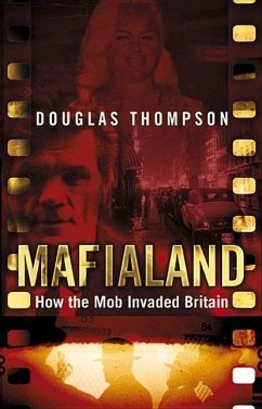 Mafialand: How the Mob Invaded Britain - Thompson, Douglas