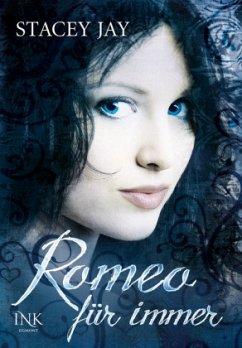 Romeo für immer / Romeo & Julia Bd.2 - Jay, Stacey