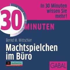 30 Minuten Machtspielchen im Büro, 1 Audio-CD - Wittschier, Bernd M.