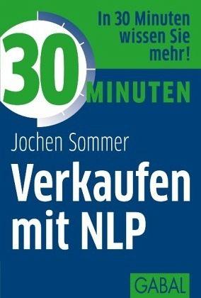 30 Minuten Verkaufen mit NLP - Sommer, Jochen