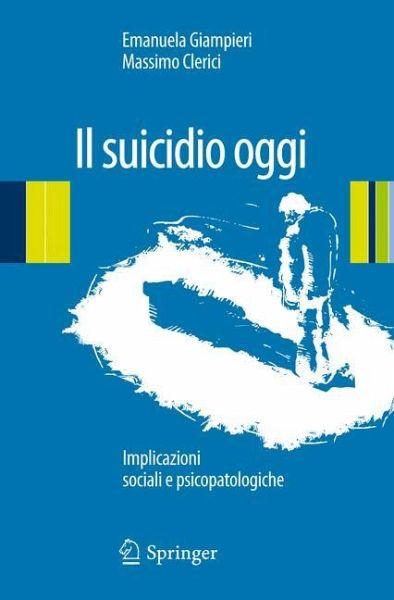 Il Suicidio Oggi: Implicazioni Sociali E Psicopatologiche - Clerici, Massimo