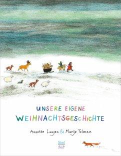 Unsere eigene Weihnachtsgeschichte - Langen, Annette; Tolman, Marije