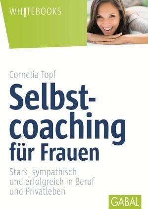selbstcoaching f r frauen von cornelia topf buch. Black Bedroom Furniture Sets. Home Design Ideas