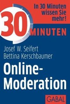 30 Minuten Online-Moderation - Seifert, Josef W.; Kerschbaumer, Bettina