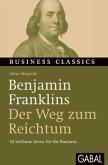 """Benjamin Franklins """"Der Weg zum Reichtum"""""""