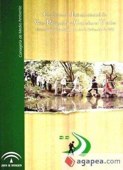 Conferencia Internacional de Vías Pecuarias y Corredores Verdes : celebrado en Chiclana de la Frontera, 21 a 24 de noviembre de 2001 - Conferencia Internacional de Vías Pecuarias y Corredores Verdes