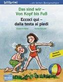 Das sind wir - Von Kopf bis Fuß. Kinderbuch Deutsch-Italienisch