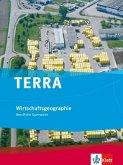 TERRA Wirtschaftsgeographie. Schülerbuch für berufliche Bildung