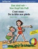 Das sind wir - Von Kopf bis Fuß. Kinderbuch Deutsch-Französisch