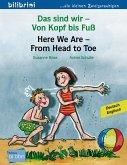 Das sind wir - Von Kopf bis Fuß. Kinderbuch Deutsch-Englisch