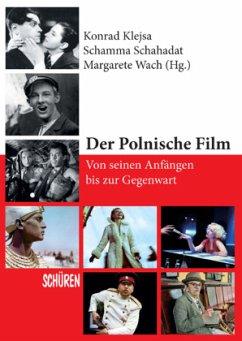 Der Polnische Film - von seinen Anfängen bis zur Gegenwart