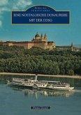 Eine nostalgische Donaureise mit der DDSG 1830-1995