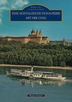 Eine nostalgische Donaureise mit der DDSG 1830-...