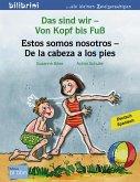 Das sind wir - Von Kopf bis Fuß. Kinderbuch Deutsch-Spanisch