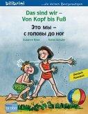 Das sind wir - Von Kopf bis Fuß. Kinderbuch Deutsch-Russisch
