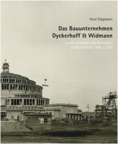 Das Bauunternehmen Dyckerhoff & Widmann - Stegmann, Knut