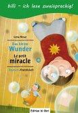 Das kleine Wunder. Kinderbuch Deutsch-Französisch mit Leserätsel