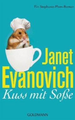 Kuss mit Soße / Stephanie Plum Bd.15 - Evanovich, Janet