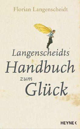 Langenscheidts Handbuch zum Glück - Langenscheidt, Florian