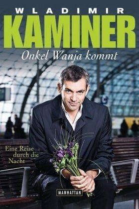Onkel Wanja kommt - Kaminer, Wladimir