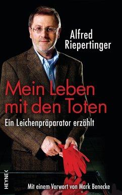 Mein Leben mit den Toten - Riepertinger, Alfred
