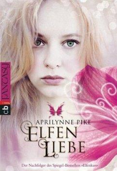 Elfenliebe / Elfen Tetralogie Bd.2 - Pike, Aprilynne