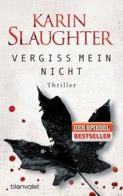 Vergiss mein nicht / Grant County Bd.2 - Slaughter, Karin