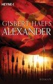 Alexander / Alexander der Große Trilogie Bd.1